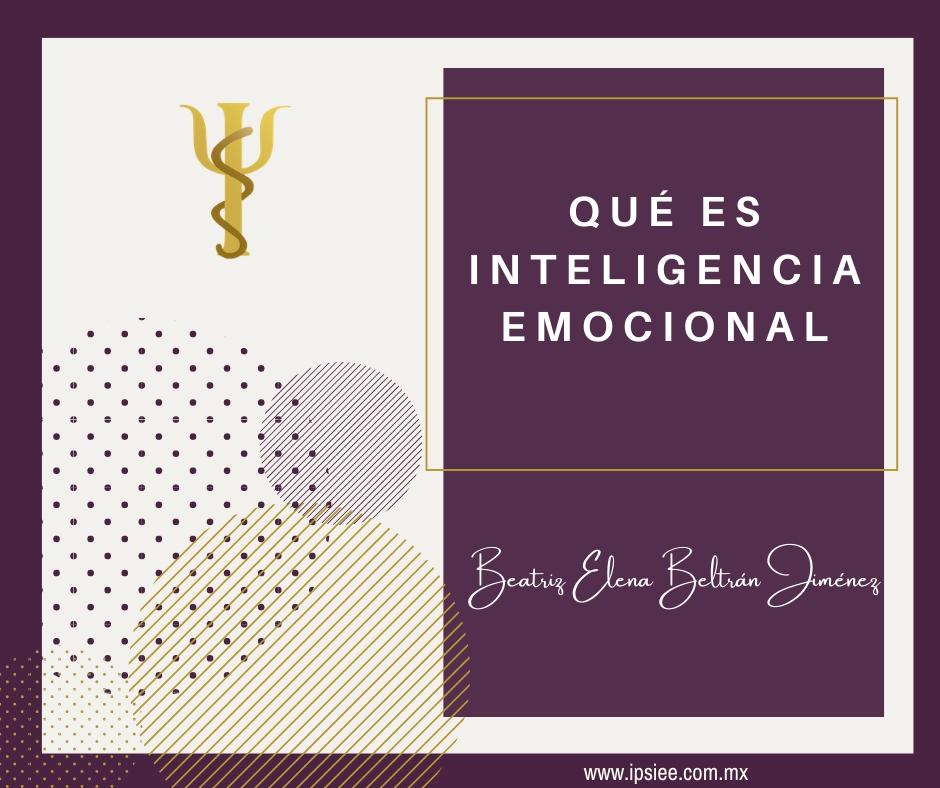 Blog: Te invito a conocer qué es la Inteligencia Emocional