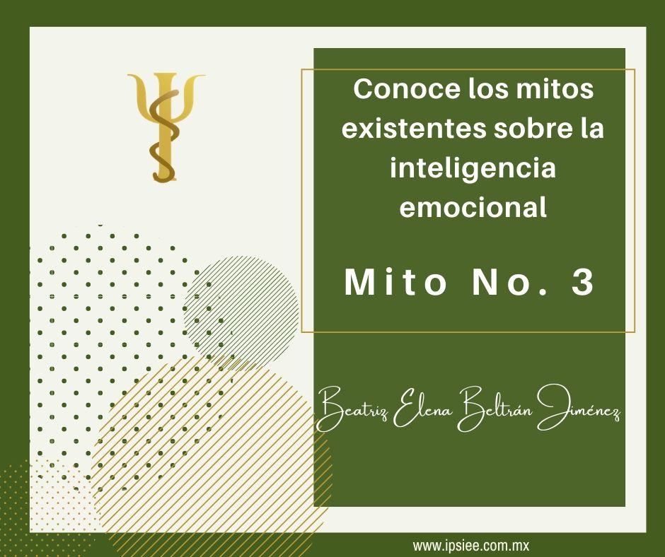 BLOG: Conoce los mitos sobre la inteligencia emocional. MITO No. 3