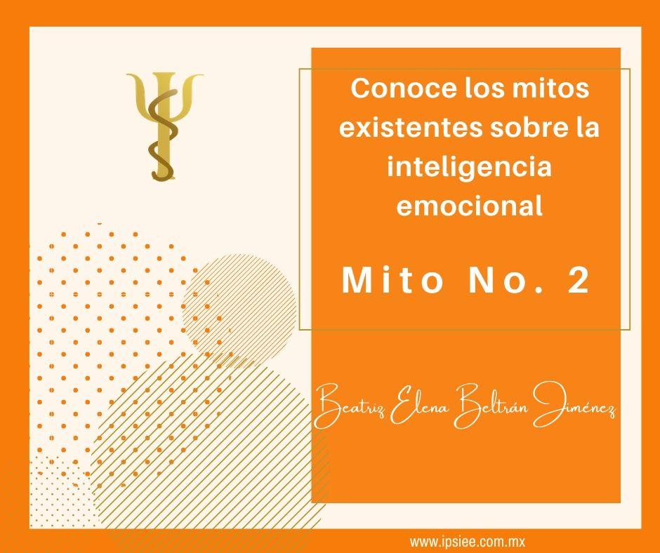 """BLOG: Mito no. 2 sobre la inteligencia emocional """"La inteligencia emocional implica contarle a todo mundo como te sientes""""."""
